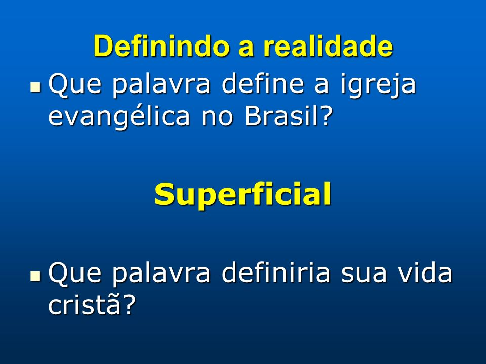 Definindo a realidade Superficial
