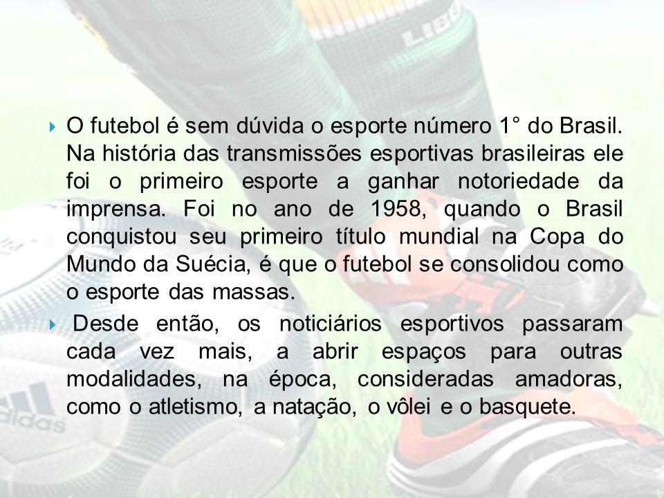 O futebol é sem dúvida o esporte número 1° do Brasil