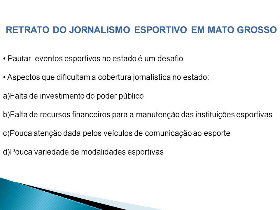 RETRATO DO JORNALISMO ESPORTIVO EM MATO GROSSO
