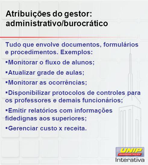 Atribuições do gestor: administrativo/burocrático