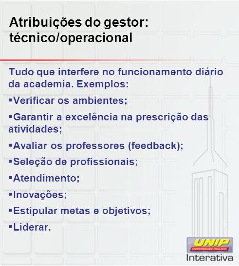 Atribuições do gestor: técnico/operacional