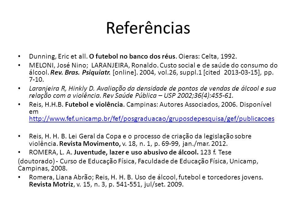 Referências Dunning, Eric et all. O futebol no banco dos réus. Oieras: Celta, 1992.