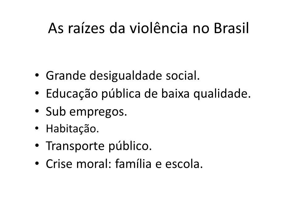 As raízes da violência no Brasil
