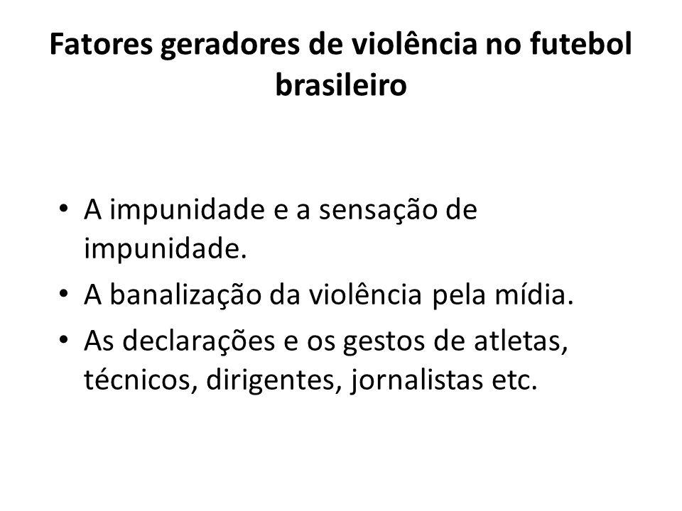 Fatores geradores de violência no futebol brasileiro