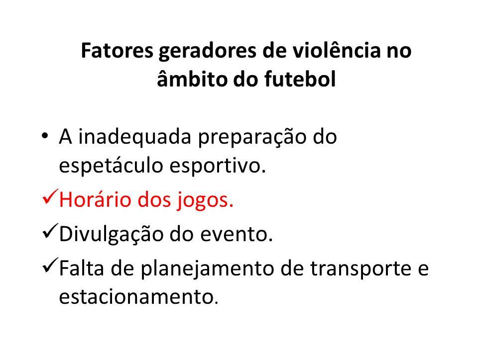 Fatores geradores de violência no âmbito do futebol