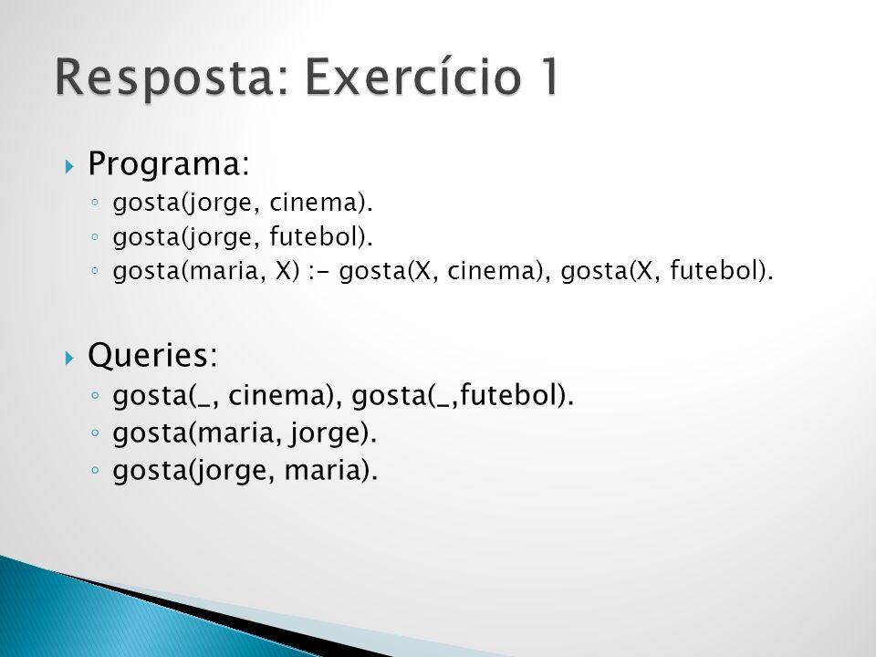 Resposta: Exercício 1 Programa: Queries:
