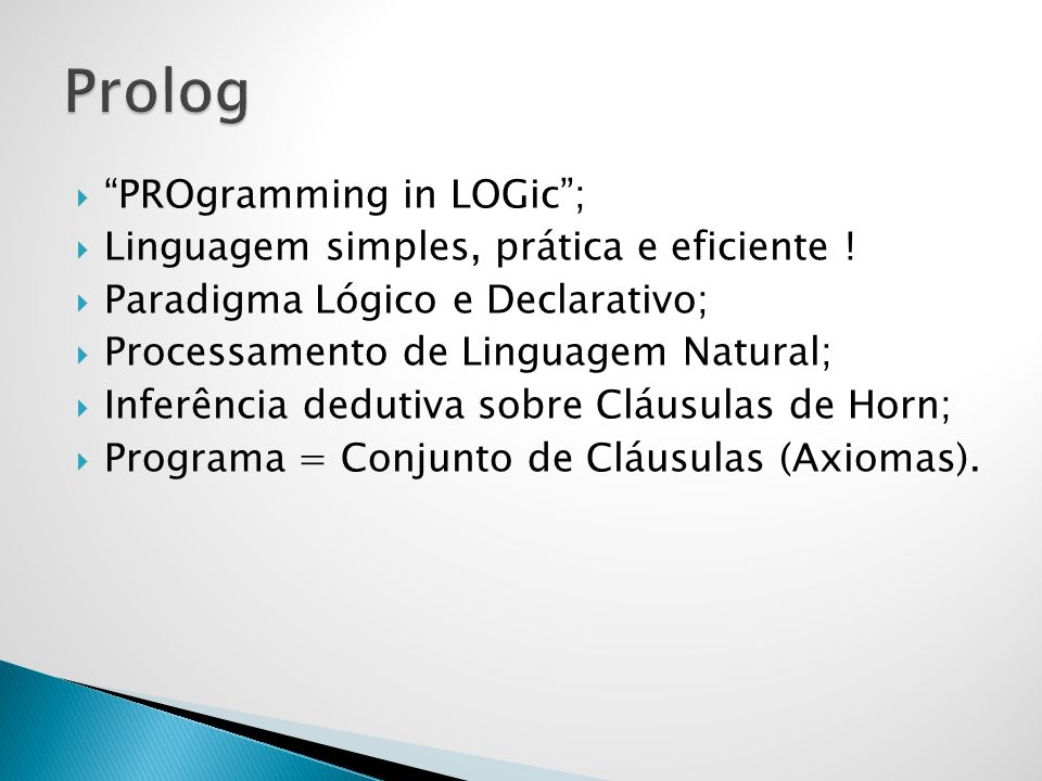 Prolog PROgramming in LOGic ;