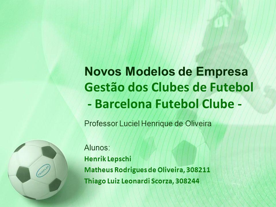 Novos Modelos de Empresa Gestão dos Clubes de Futebol - Barcelona Futebol Clube -
