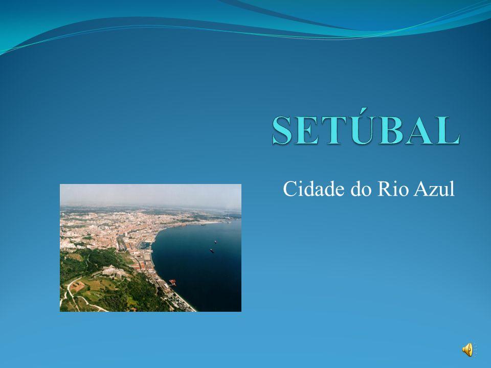 SETÚBAL Cidade do Rio Azul