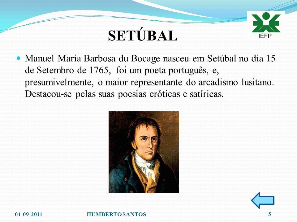 Manuel Maria Barbosa du Bocage nasceu em Setúbal no dia 15 de Setembro de 1765, foi um poeta português, e, presumivelmente, o maior representante do arcadismo lusitano. Destacou-se pelas suas poesias eróticas e satíricas.