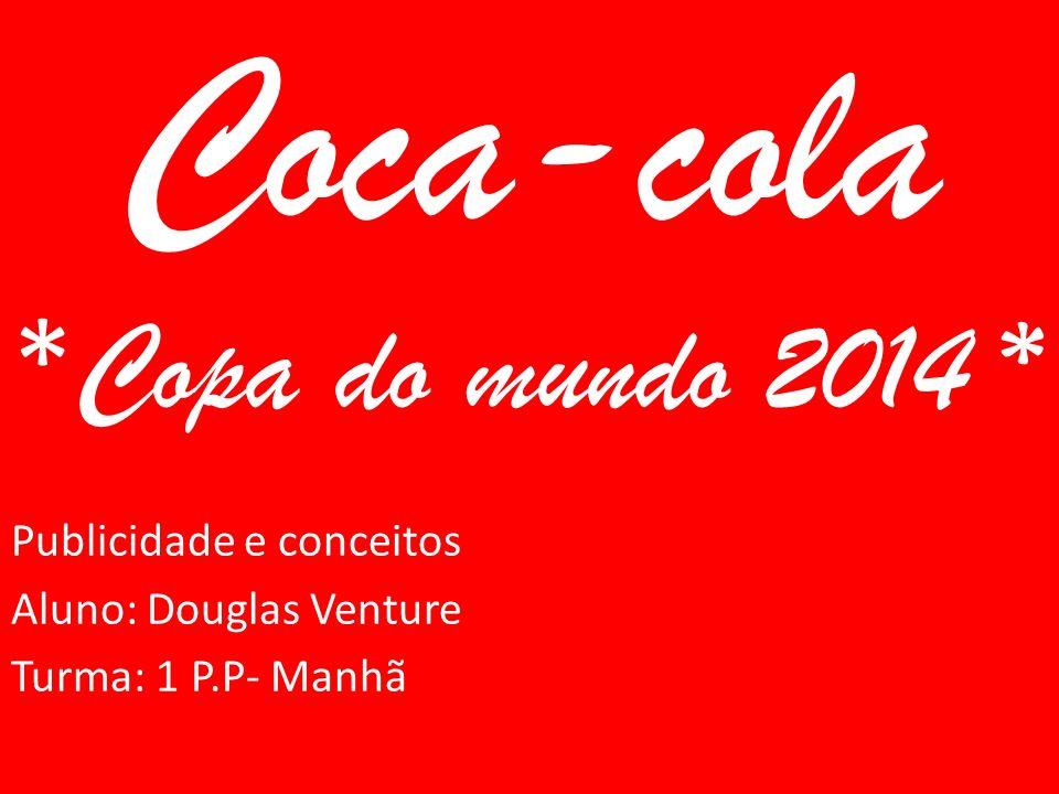 Coca-cola *Copa do mundo 2014 *