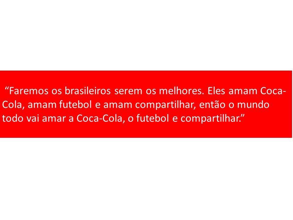 Faremos os brasileiros serem os melhores