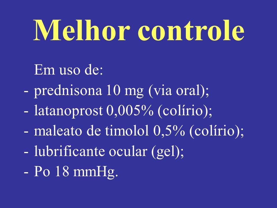 Melhor controle prednisona 10 mg (via oral);