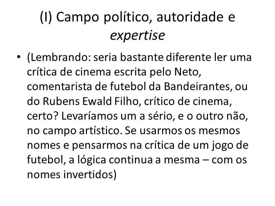 (I) Campo político, autoridade e expertise