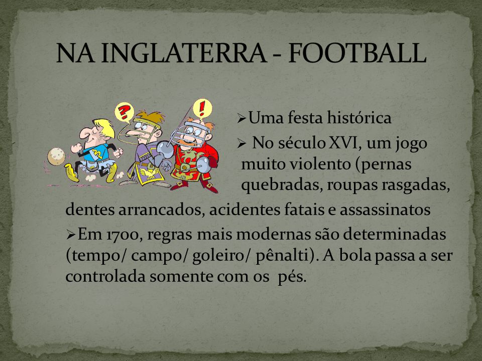 NA INGLATERRA - FOOTBALL