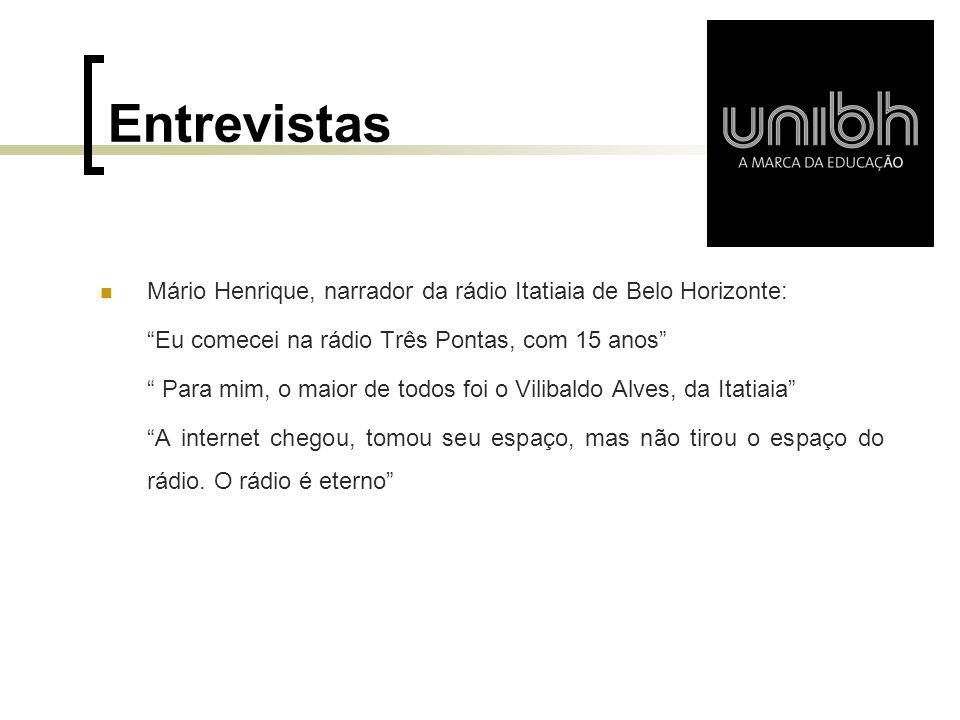 Entrevistas Mário Henrique, narrador da rádio Itatiaia de Belo Horizonte: Eu comecei na rádio Três Pontas, com 15 anos