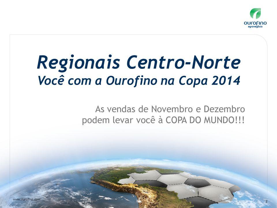 Regionais Centro-Norte Você com a Ourofino na Copa 2014