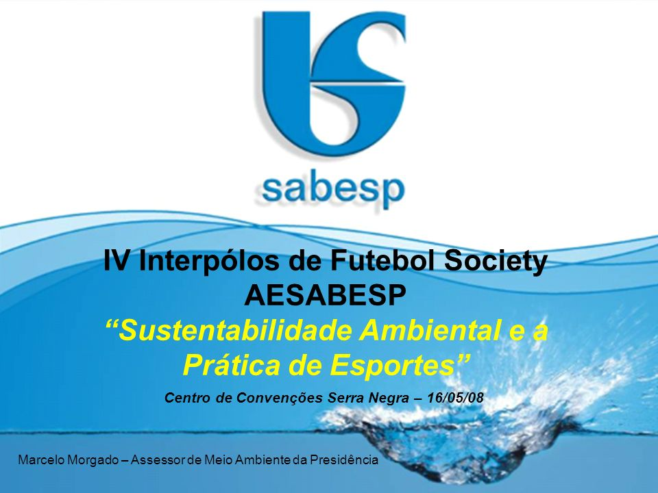 IV Interpólos de Futebol Society AESABESP Sustentabilidade Ambiental e a Prática de Esportes