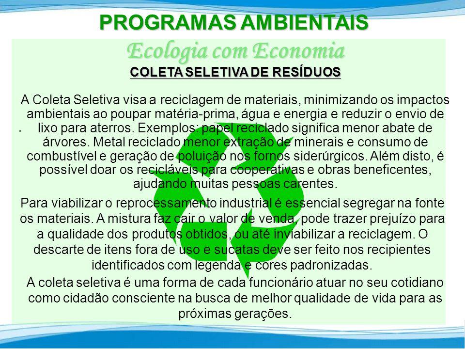 Ecologia com Economia PROGRAMAS AMBIENTAIS