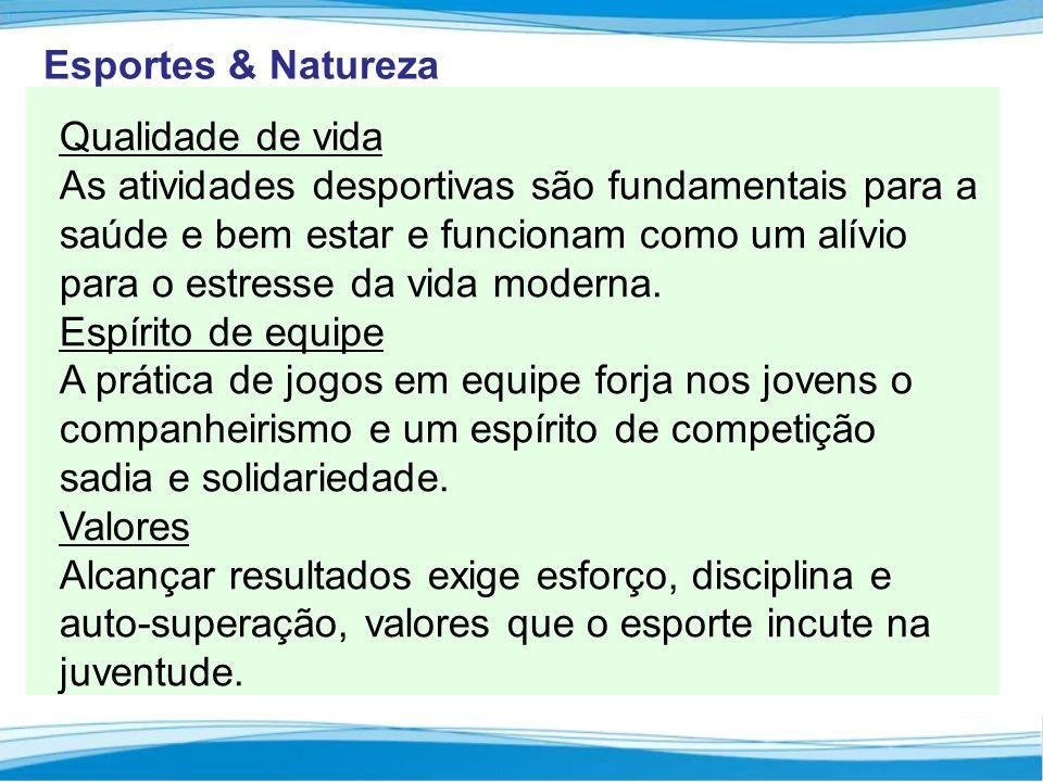 Esportes & Natureza Qualidade de vida.