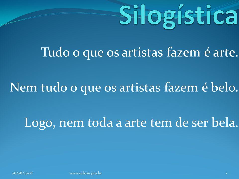 Silogística Tudo o que os artistas fazem é arte.