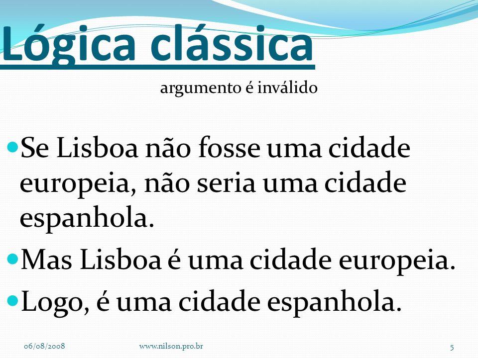 Lógica clássica argumento é inválido. Se Lisboa não fosse uma cidade europeia, não seria uma cidade espanhola.