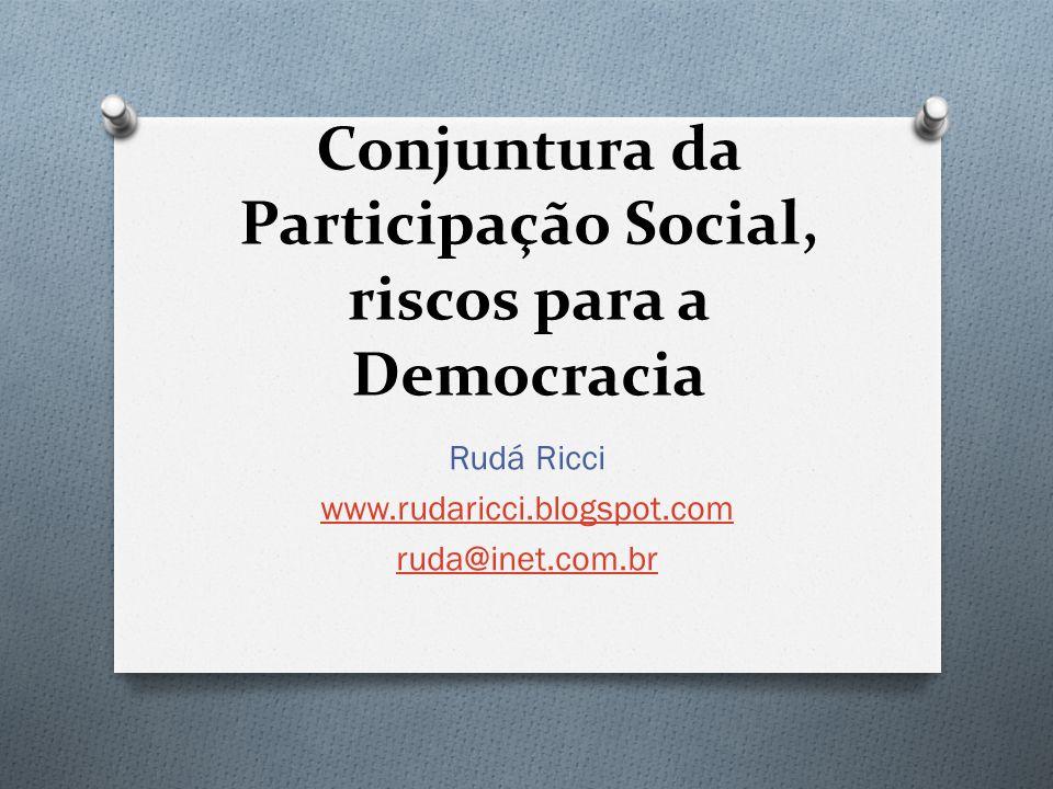 Conjuntura da Participação Social, riscos para a Democracia