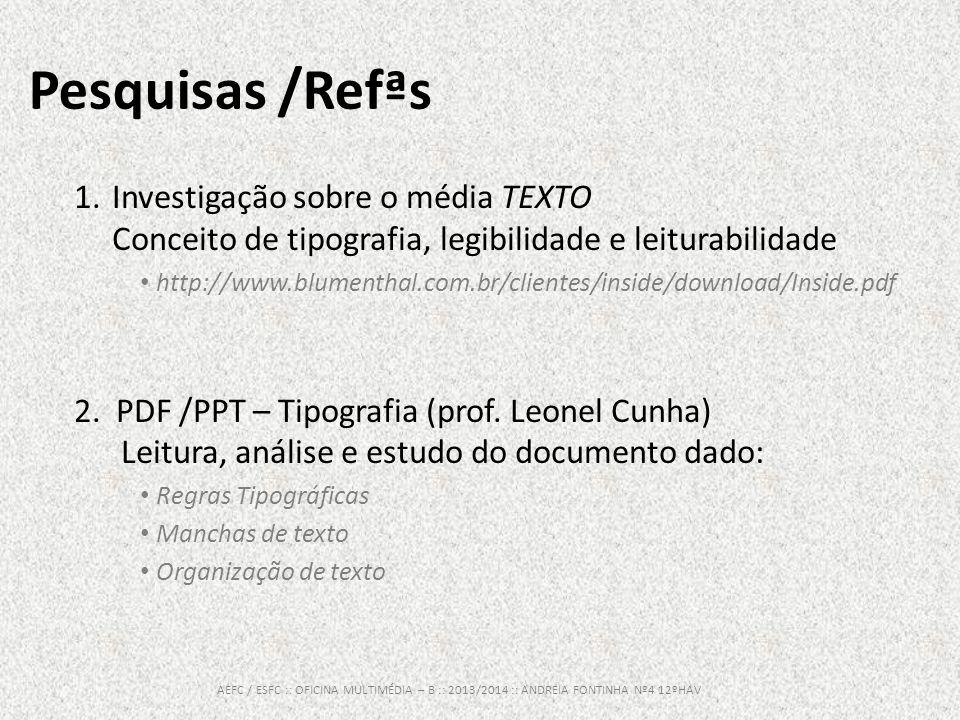 Pesquisas /Refªs Investigação sobre o média TEXTO Conceito de tipografia, legibilidade e leiturabilidade.