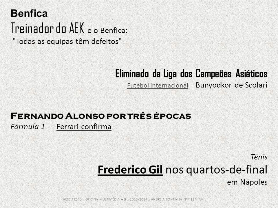 Treinador do AEK e o Benfica: