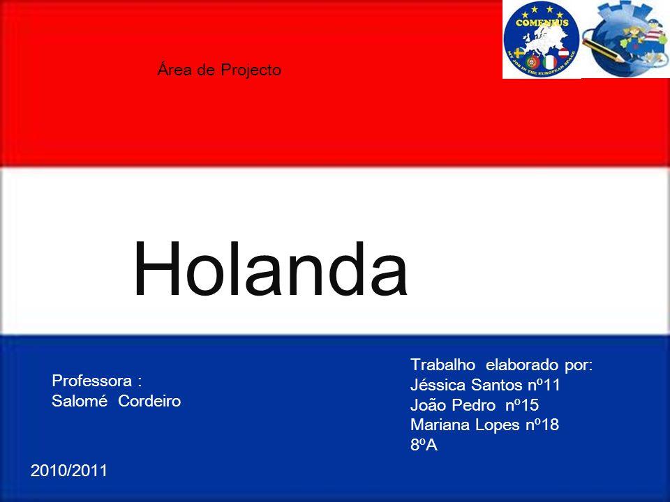 Holanda Área de Projecto Trabalho elaborado por: Jéssica Santos nº11