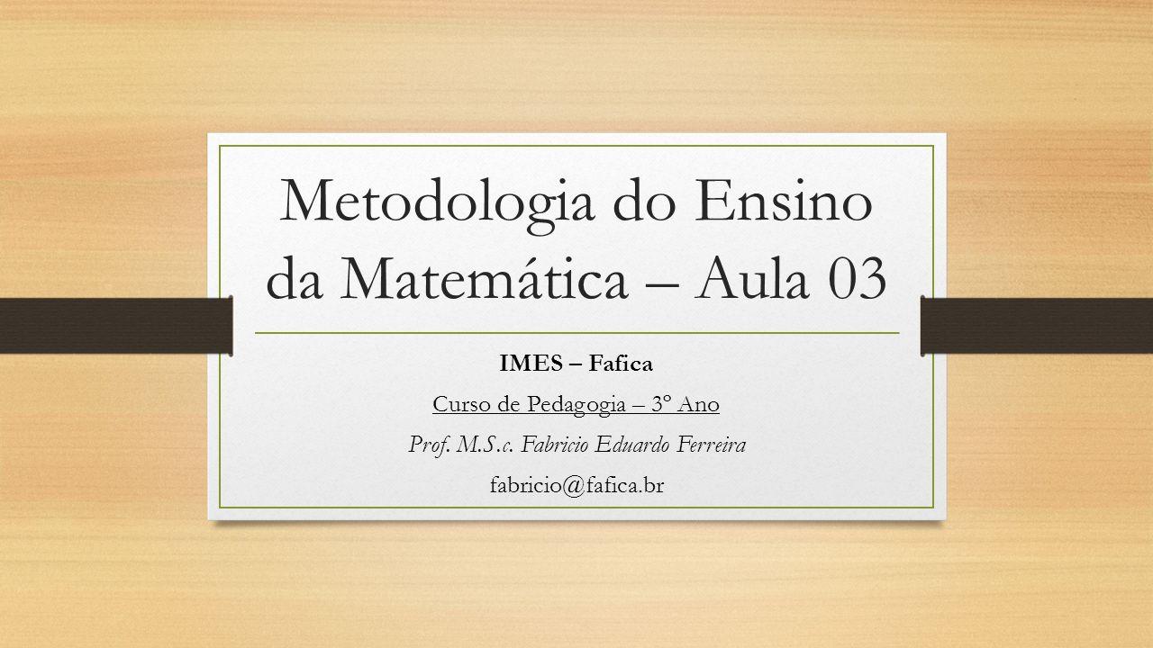Metodologia do Ensino da Matemática – Aula 03