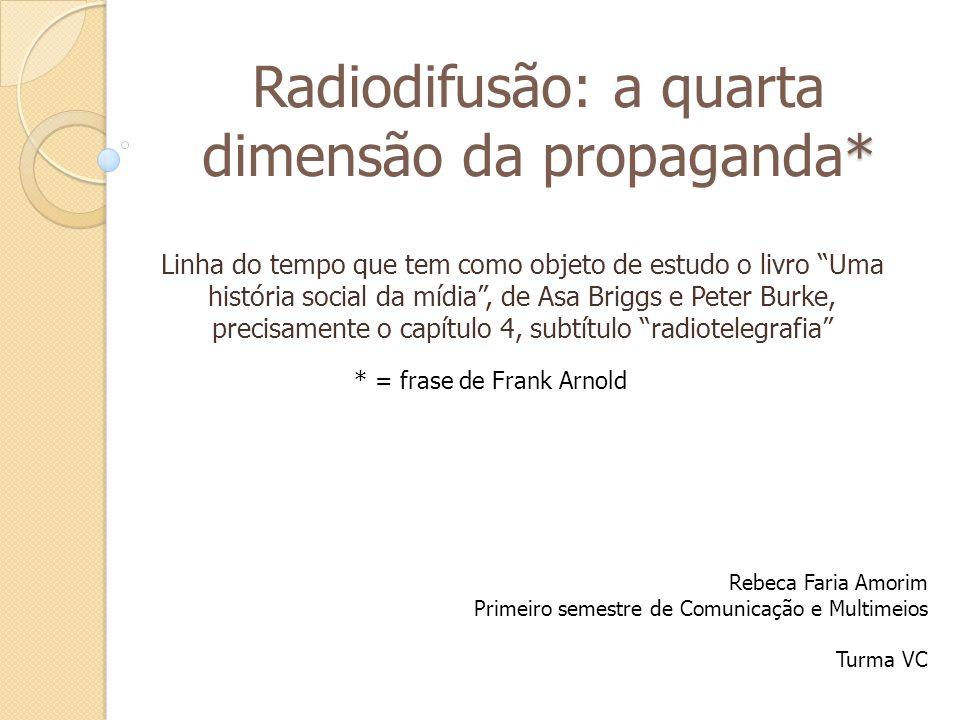 Radiodifusão: a quarta dimensão da propaganda*