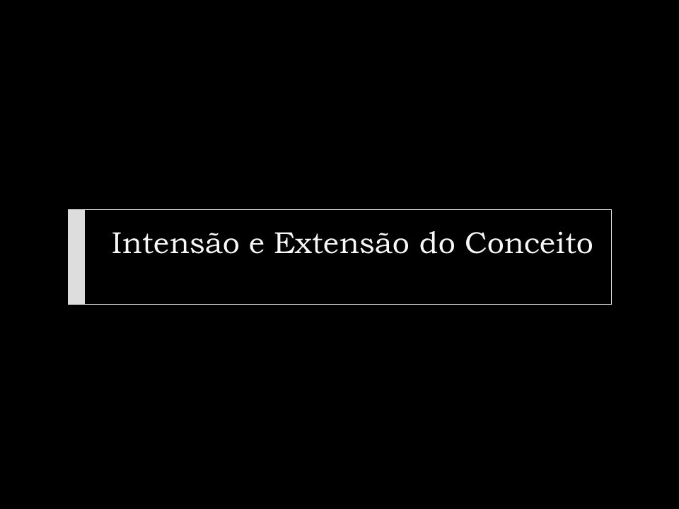 Intensão e Extensão do Conceito