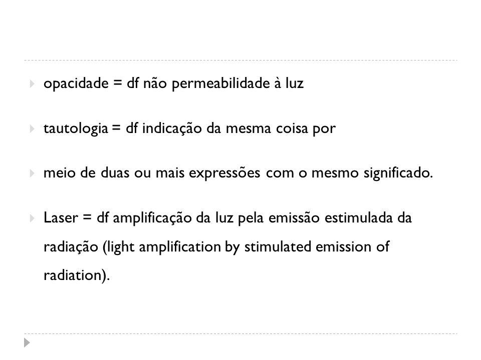 opacidade = df não permeabilidade à luz