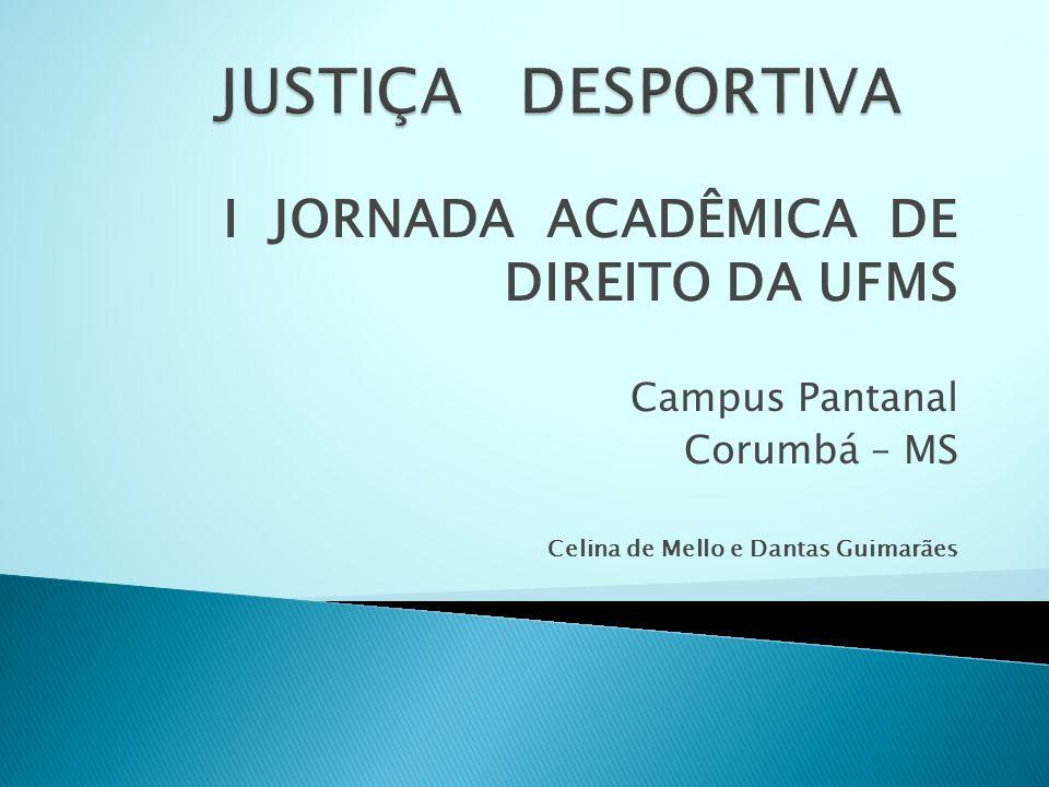 JUSTIÇA DESPORTIVA I JORNADA ACADÊMICA DE DIREITO DA UFMS