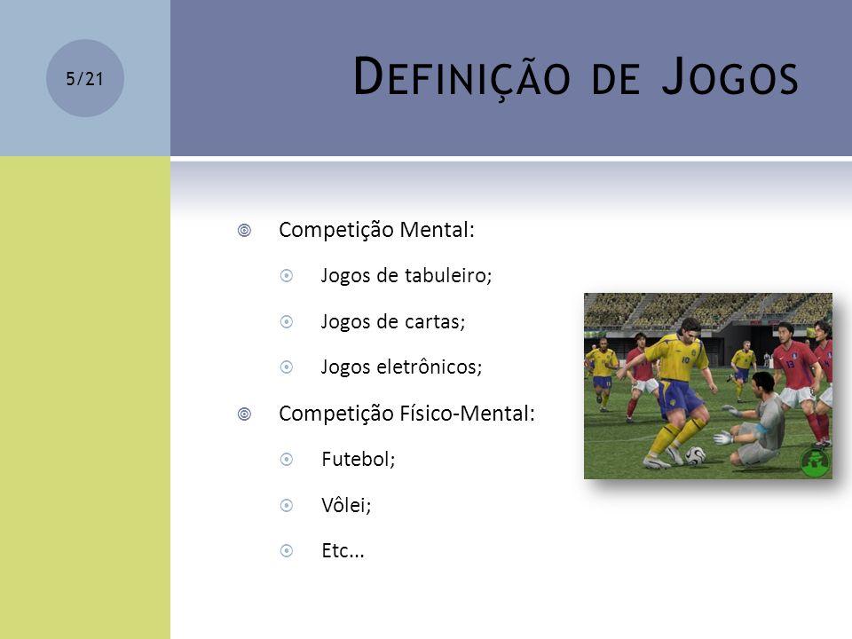 Definição de Jogos Competição Mental: Competição Físico-Mental: