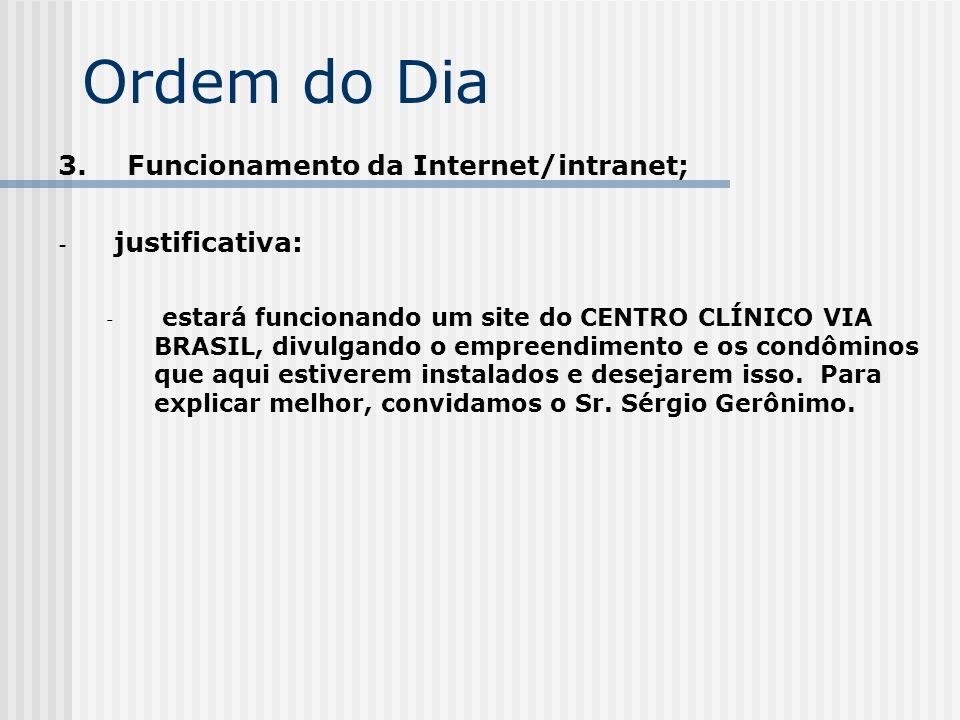 Ordem do Dia 3. Funcionamento da Internet/intranet; justificativa: