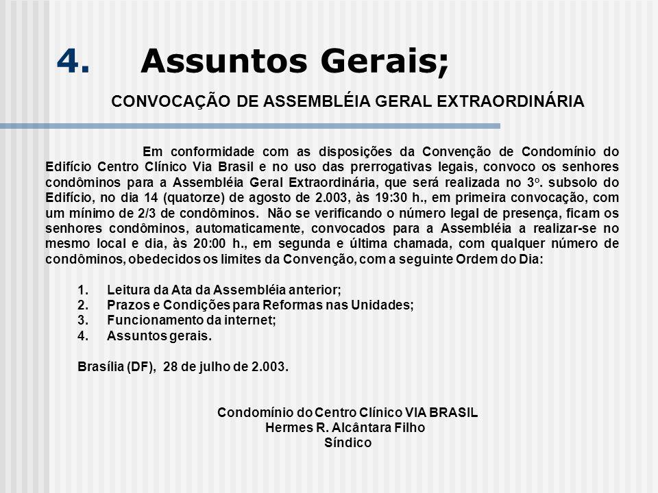 4. Assuntos Gerais; CONVOCAÇÃO DE ASSEMBLÉIA GERAL EXTRAORDINÁRIA