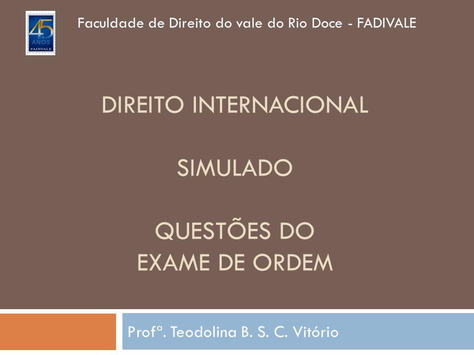 Direito internacional SIMULADO Questões DO exame de ordem