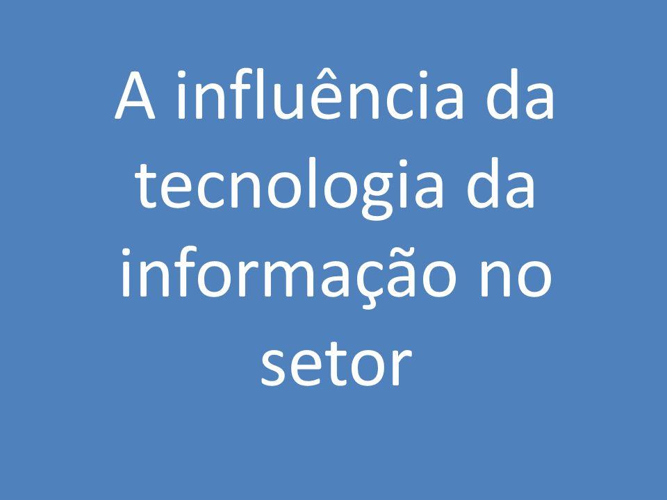 A influência da tecnologia da informação no setor