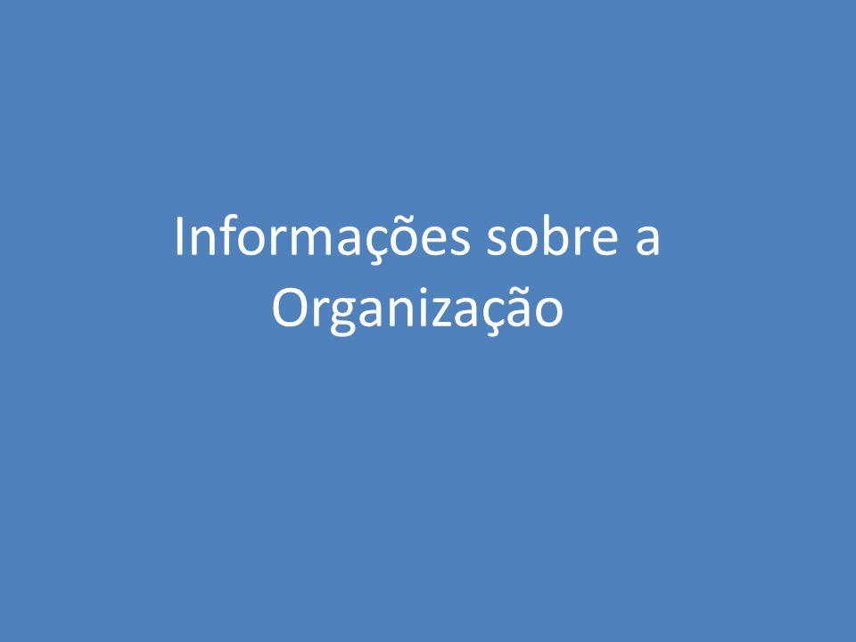 Informações sobre a Organização