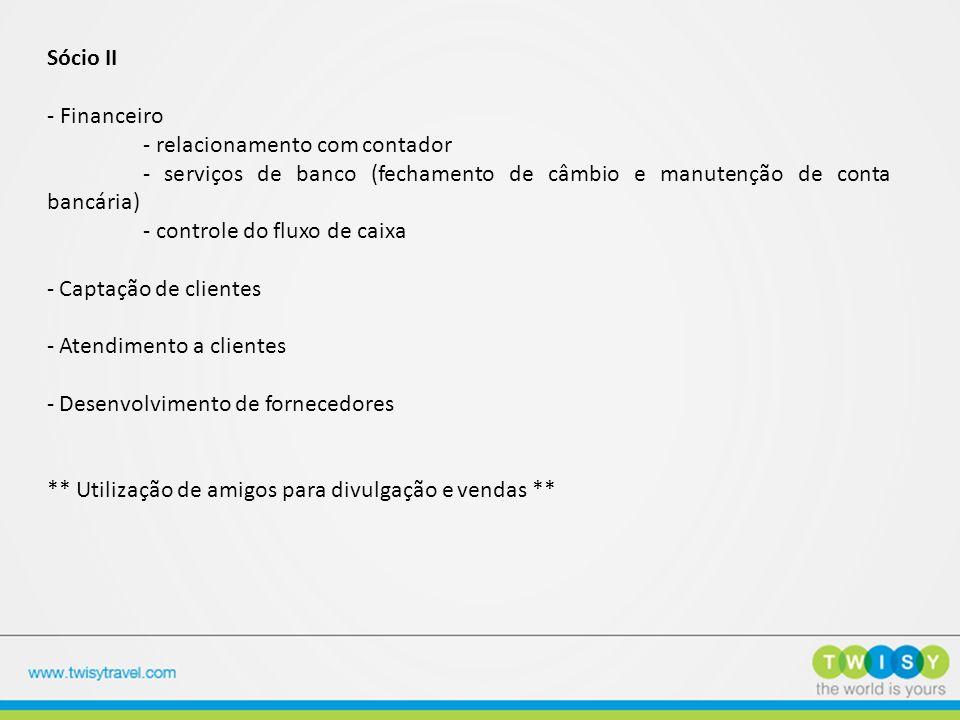 Sócio II - Financeiro. - relacionamento com contador. - serviços de banco (fechamento de câmbio e manutenção de conta bancária)