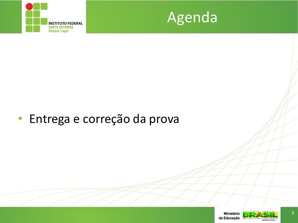 Agenda Entrega e correção da prova