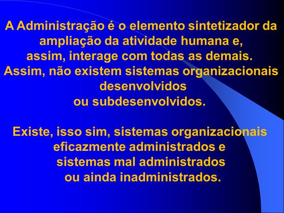 A Administração é o elemento sintetizador da