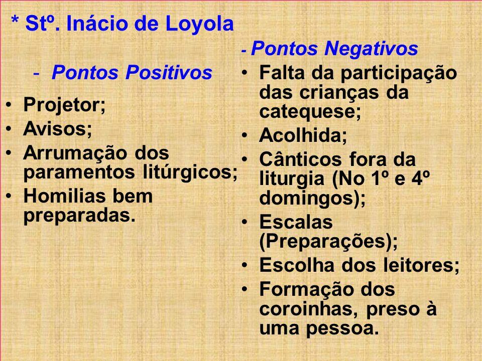 * Stº. Inácio de Loyola Pontos Positivos