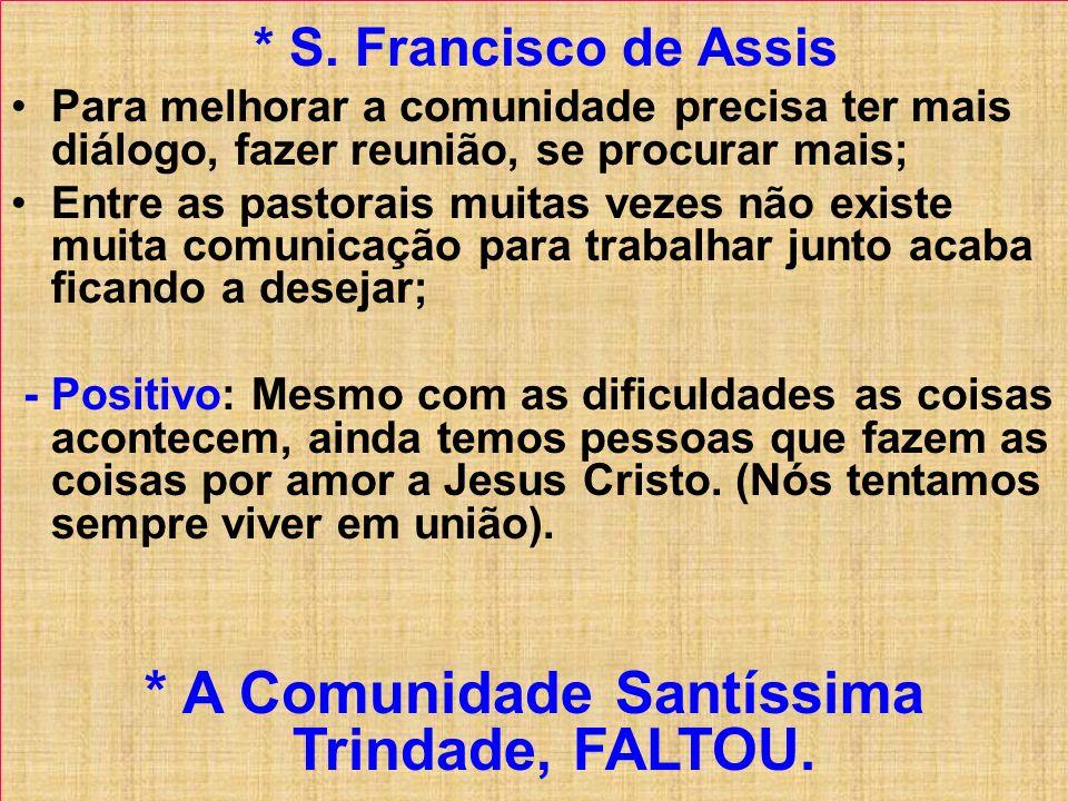 * A Comunidade Santíssima Trindade, FALTOU.