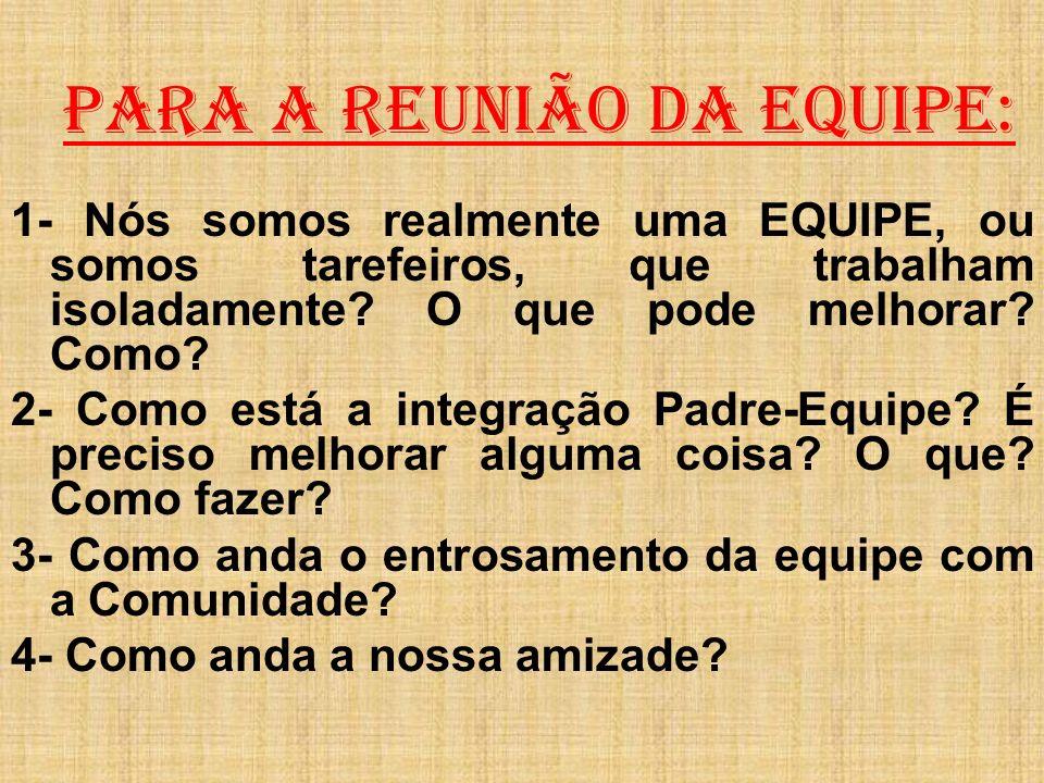PARA A REUNIÃO DA EQUIPE: