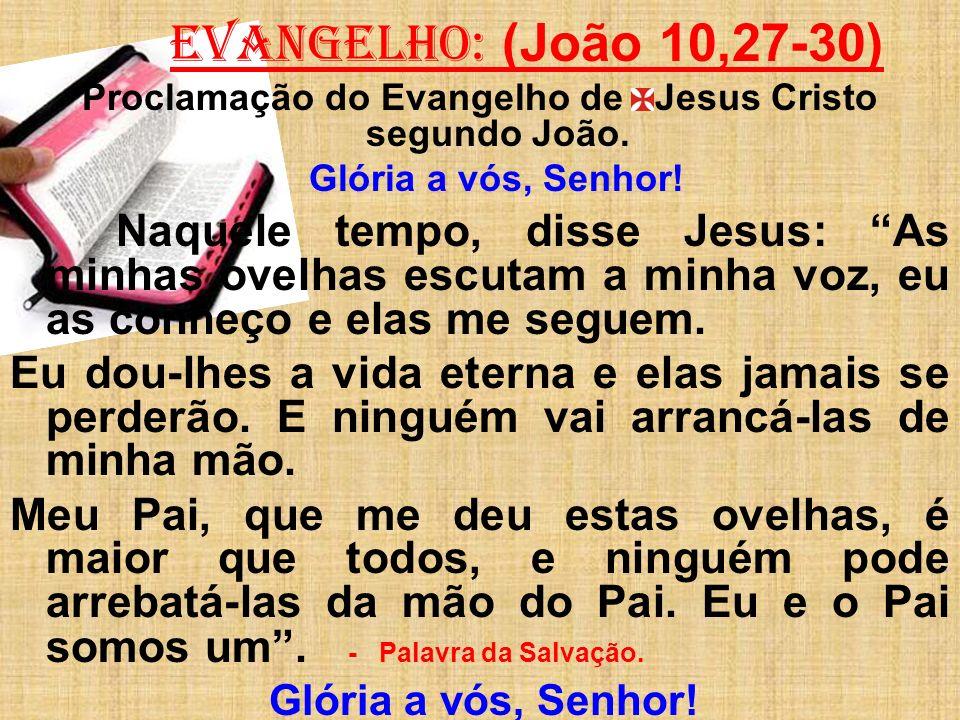 Proclamação do Evangelho de Jesus Cristo segundo João.