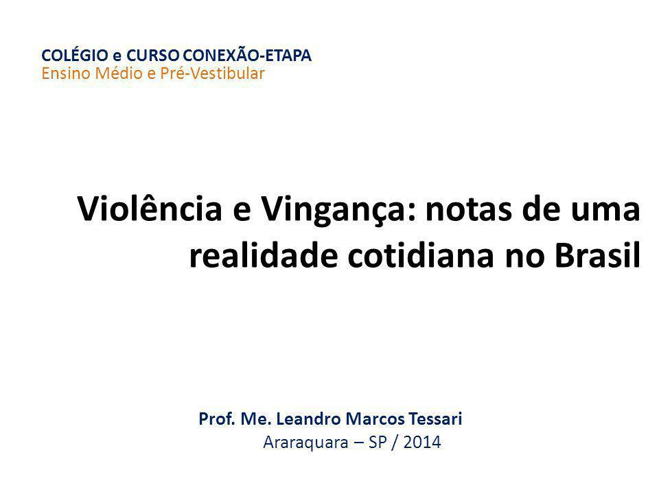 Violência e Vingança: notas de uma realidade cotidiana no Brasil