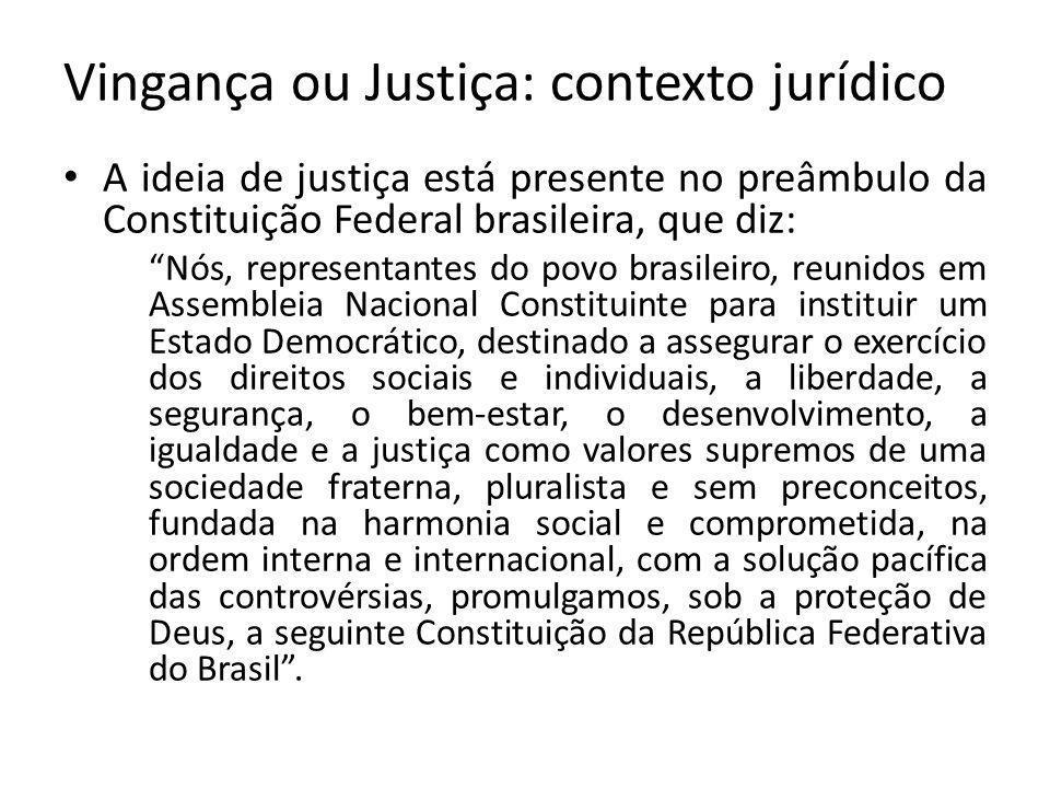 Vingança ou Justiça: contexto jurídico